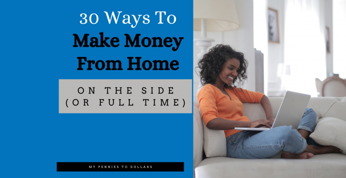 30 ways to make money from home